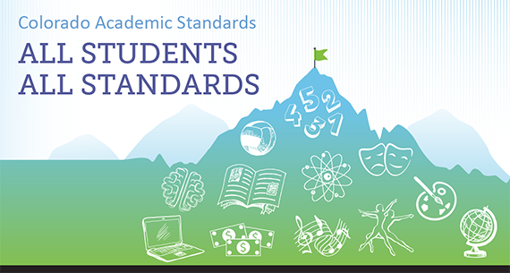 Colorado Academic Standards: All Students All Standards. Mountain with academic subject symbols over it and a flag on top.