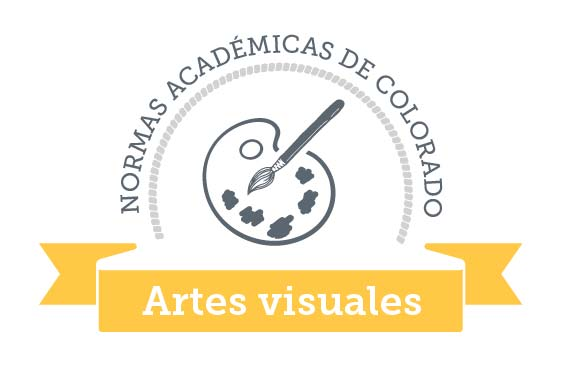 Colorado Academic Standards Visual Arts Graphic Spanish